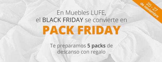 Packs Friday de Muebles LUFE. Del 20 al 27 de noviembre.