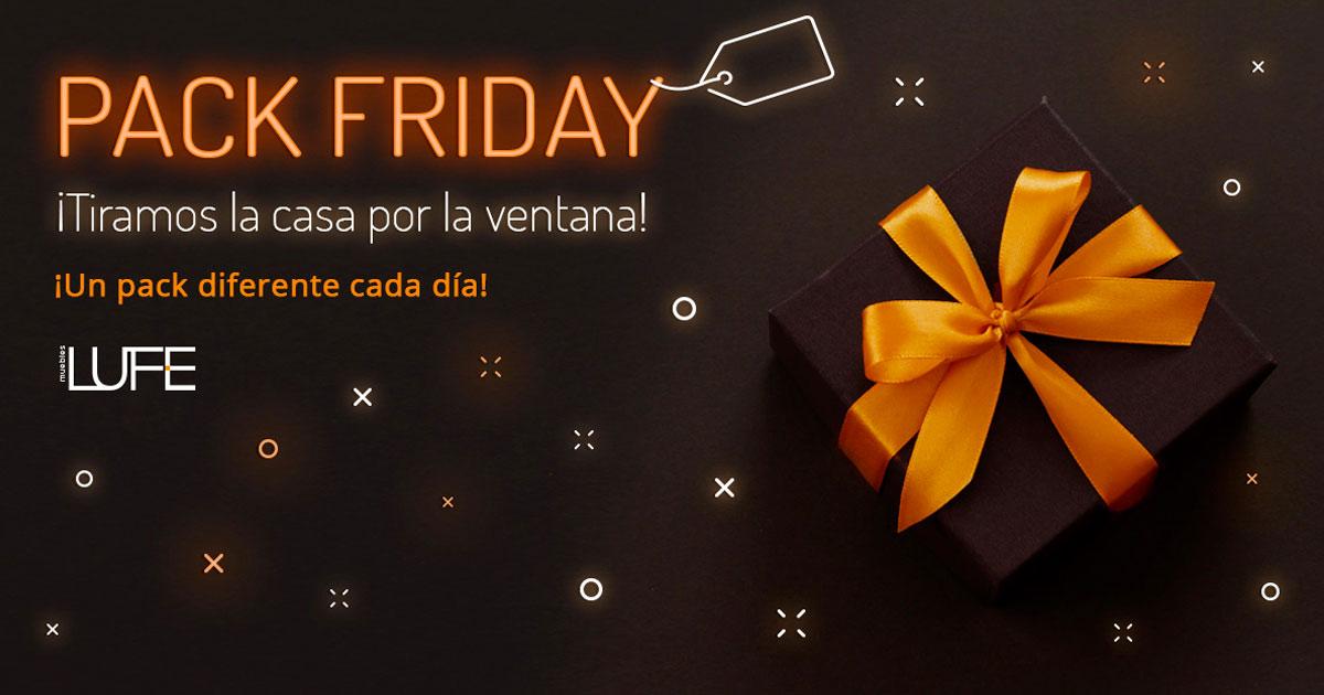 En Muebles LUFE no tenemos Black Friday… tenemos algo mejor: ¡PACK FRIDAY!