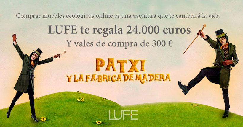 ¿Quieres saber cómo ganar 24.000 € en este 2019? con Muebles LUFE y Patxi, todo es posible
